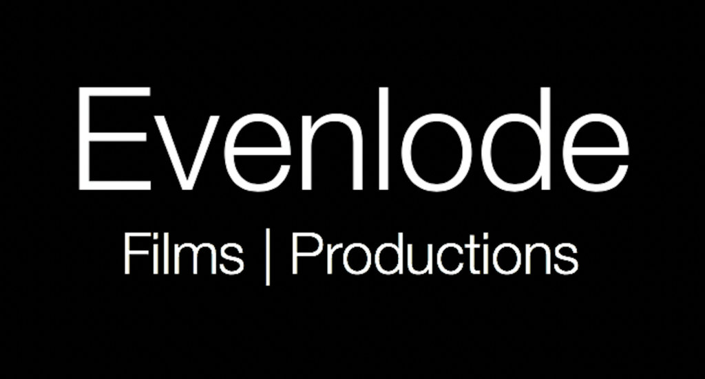 EVENLODE FILMS | PRODUCTIONS